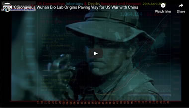 Coronavirus Wuhan Bio Lab Origins Paving Way for US War with China