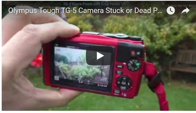 Olympus Tough TG-5 Camera Stuck or Dead Pixels and Rubbish Video Auto Focus