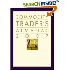 The Commodity Trader's Almanac 2007